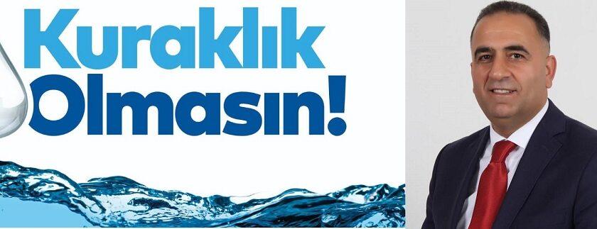 Başkan Sarı'dan kuraklık uyarısı: Suyu israf etmeyelim!