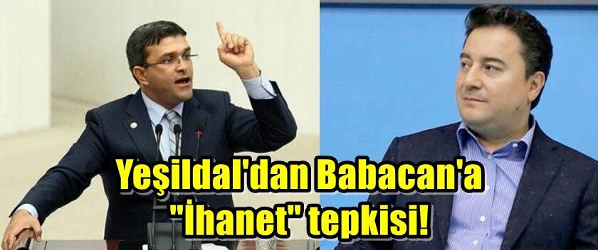 "Yeşildal'dan Babacan'a ""İhanet"" tepkisi!"