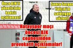 Hatayspor maçı öncesi BJK cephesinden provokatif açıklamalar!
